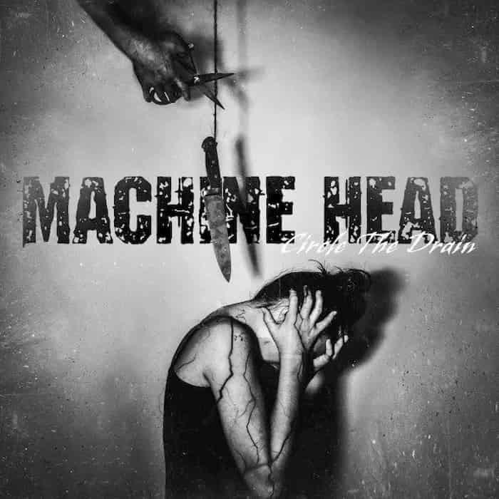 Escucha la nueva canción de Machine Head 'Circle The Drain'